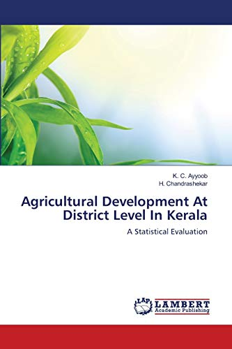 Agricultural Development At District Level In Kerala: Ayyoob, K. C.