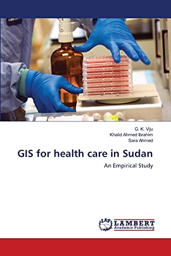 9783659168178: GIS for health care in Sudan: An Empirical Study