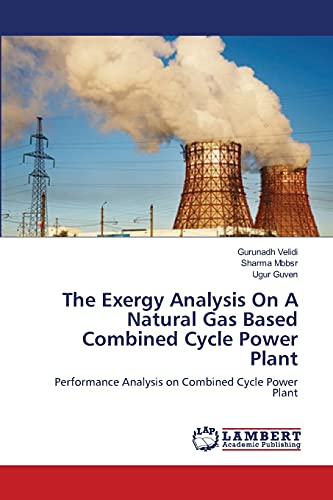 9783659168338: The Exergy Analysis On A Natural Gas Based Combined Cycle Power Plant: Performance Analysis on Combined Cycle Power Plant