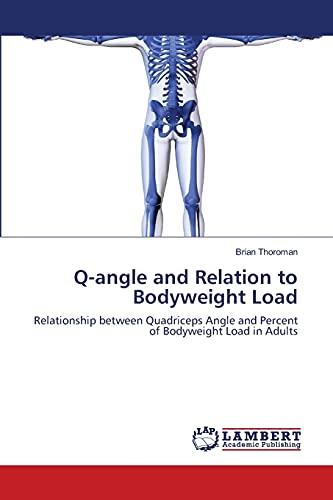 Q-Angle and Relation to Bodyweight Load: Brian Thoroman