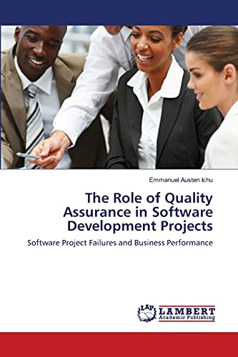 The Role of Quality Assurance in Software Developmen t Projects: Software Project Failures and ...
