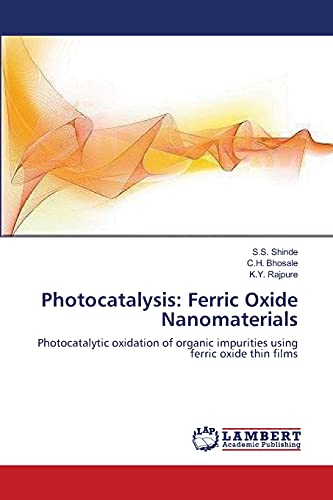 9783659169670: Photocatalysis: Ferric Oxide Nanomaterials: Photocatalytic oxidation of organic impurities using ferric oxide thin films