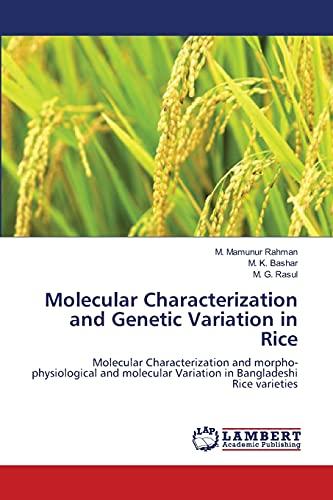 Molecular Characterization and Genetic Variation in Rice: M. Mamunur Rahman,