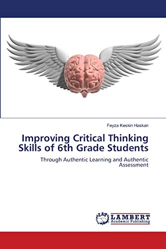 9783659170904: Improving Critical Thinking Skills of 6th Grade Students: Through Authentic Learning and Authentic Assessment