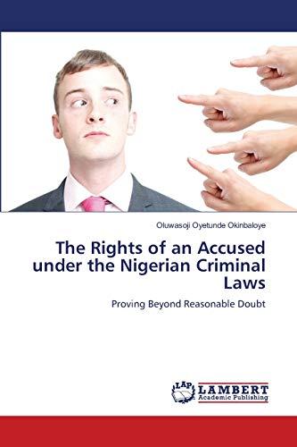 The Rights of an Accused Under the Nigerian Criminal Laws: Oluwasoji Oyetunde Okinbaloye