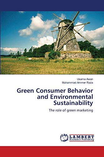 9783659172205: Green Consumer Behavior and Environmental Sustainability: The role of green marketing
