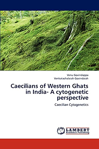 Caecilians of Western Ghats in India- A cytogenetic perspective: Caecilian Cytogenetics: Venu ...
