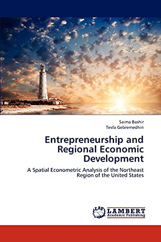 9783659172458: Entrepreneurship and Regional Economic Development: A Spatial Econometric Analysis of the Northeast Region of the United States