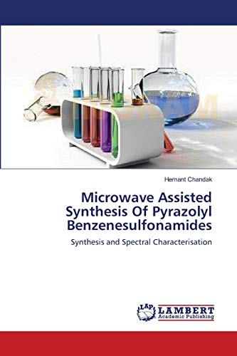 9783659172755: Microwave Assisted Synthesis Of Pyrazolyl Benzenesulfonamides: Synthesis and Spectral Characterisation