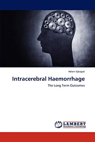 9783659172960: Intracerebral Haemorrhage: The Long Term Outcomes