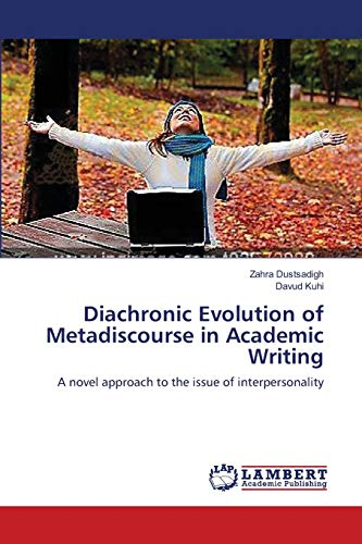 Diachronic Evolution of Metadiscourse in Academic Writing: Zahra Dustsadigh