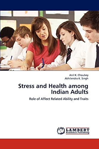 Stress and Health Among Indian Adults: Akhilendra K. Singh