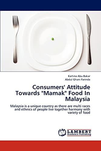 Consumers Attitude Towards Mamak Food in Malaysia: Kartina Abu Bakar