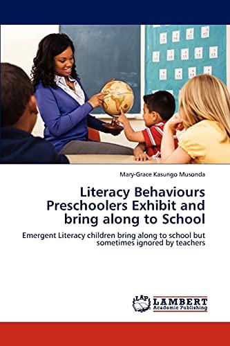 Literacy Behaviours Preschoolers Exhibit and Bring Along to School: Mary-Grace Kasungo Musonda