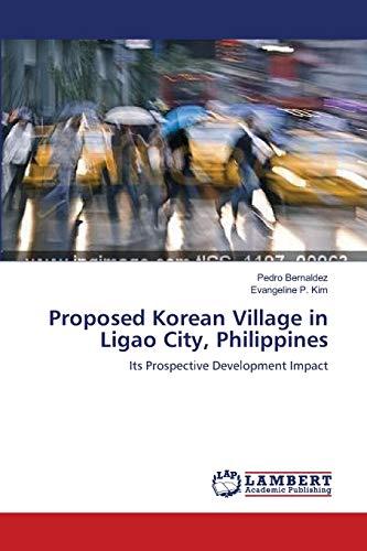 9783659174919: Proposed Korean Village in Ligao City, Philippines: Its Prospective Development Impact
