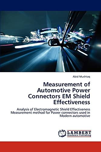 9783659175022: Measurement of Automotive Power Connectors EM Shield Effectiveness: Analysis of Electromagnetic Shield Effectiveness Measurement method for Power connectors used in Modern automotive