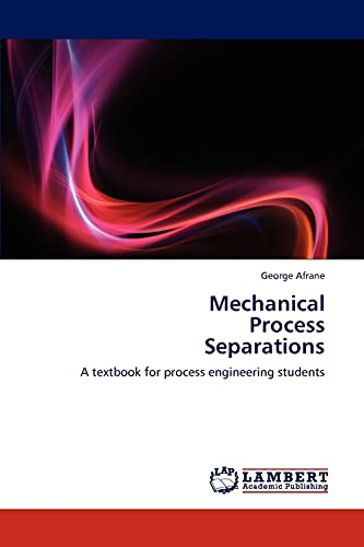 9783659175459: Mechanical Process Separations: A textbook for process engineering students