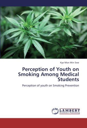 Perception of Youth on Smoking Among Medical Students: Perception of youth on Smoking Prevention (...