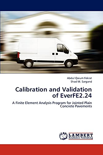 Calibration and Validation of EverFE2.24: A Finite Element Analysis Program for Jointed Plain ...