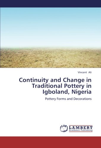 Continuity and Change in Traditional Pottery in: Ali, Vincent