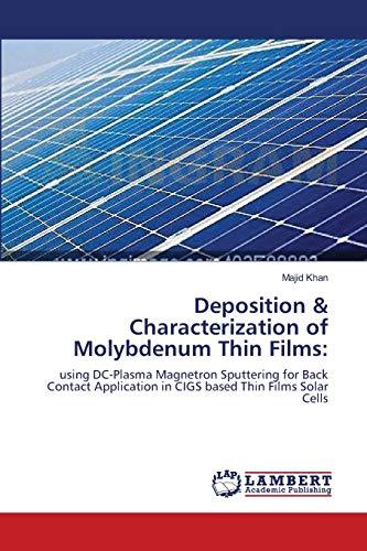 Deposition & Characterization of Molybdenum Thin Films: Khan, Majid