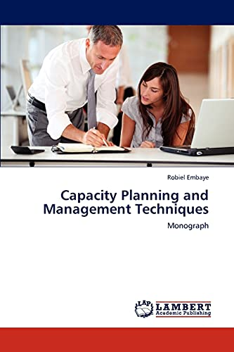 Capacity Planning and Management Techniques: Robiel Embaye