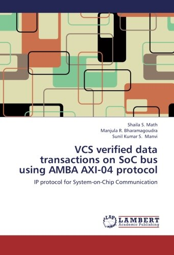 9783659177903: VCS verified data transactions on SoC bus using AMBA AXI-04 protocol: IP protocol for System-on-Chip Communication
