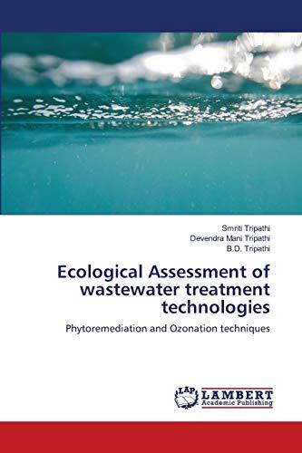 Ecological Assessment of wastewater treatment technologies: Tripathi, Smriti /