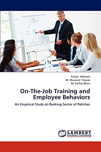 On-The-Job Training and Employee Behaviors: Faizan Mohsan