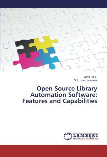 Open Source Library Automation Software: Features and Capabilities: Sunil M.V.