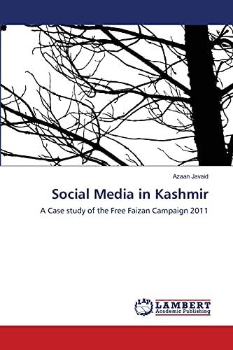 Social Media in Kashmir: Azaan Javaid