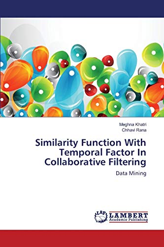 Similarity Function with Temporal Factor in Collaborative Filtering: Meghna Khatri