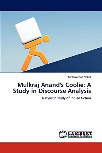 9783659180538: Mulkraj Anand's Coolie: A Study in Discourse Analysis: A stylistic study of Indian fiction