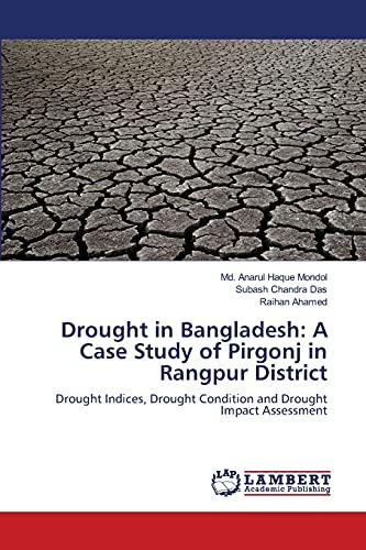 Drought in Bangladesh: A Case Study of: Mondol, Md. Anarul