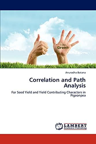 Correlation and Path Analysis: Anuradha Batana