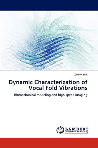 9783659182235: Dynamic Characterization of Vocal Fold Vibrations: Biomechanical modeling and high-speed imaging