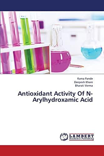 Antioxidant Activity Of N-Arylhydroxamic Acid: Pande, Rama; Khare,