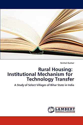 Rural Housing: Institutional Mechanism for Technology Transfer: Nirmal Kumar