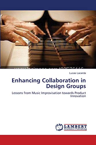 Enhancing Collaboration in Design Groups: Lessons from: Lacerda, Lucas