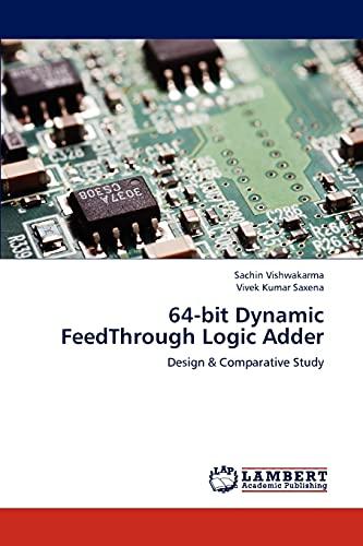 64-Bit Dynamic Feedthrough Logic Adder: Sachin Vishwakarma