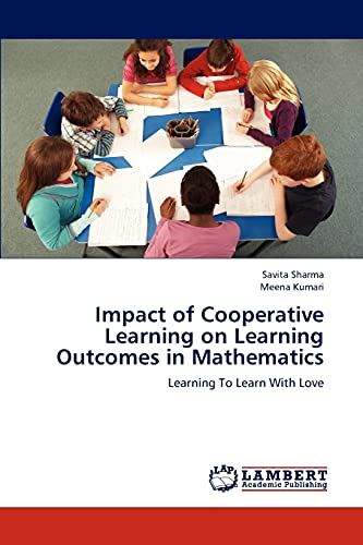 9783659183010: Impact of Cooperative Learning on Learning Outcomes in Mathematics: Learning To Learn With Love