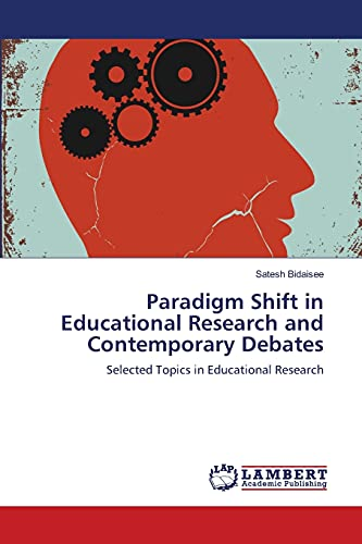 9783659183133: Paradigm Shift in Educational Research and Contemporary Debates: Selected Topics in Educational Research