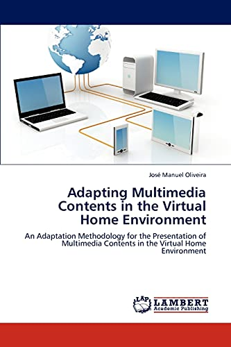 9783659183195: Adapting Multimedia Contents in the Virtual Home Environment: An Adaptation Methodology for the Presentation of Multimedia Contents in the Virtual Home Environment