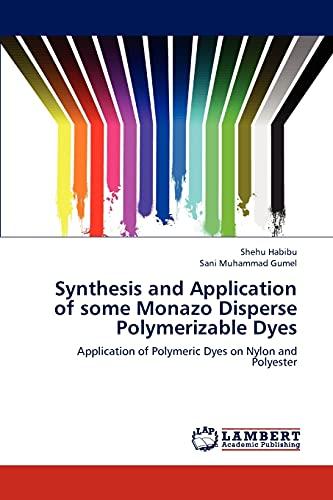 Synthesis and Application of Some Monazo Disperse Polymerizable Dyes: Shehu Habibu