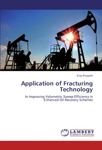 Application of Fracturing Technology: In Improving Volumetric Sweep Efficiency in Enhanced Oil ...