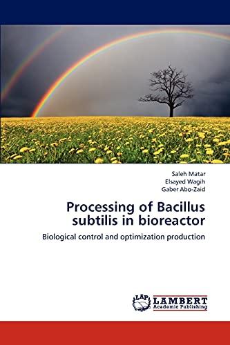9783659183638: Processing of Bacillus subtilis in bioreactor: Biological control and optimization production