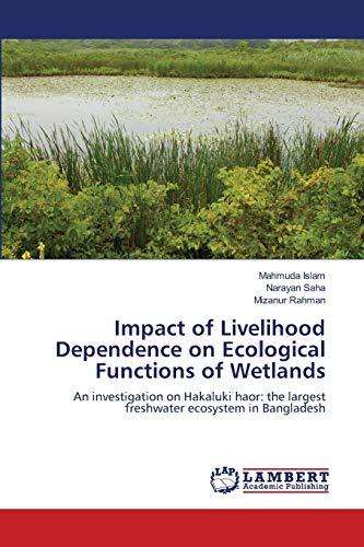 Impact of Livelihood Dependence on Ecological Functions: Mahmuda Islam (author)