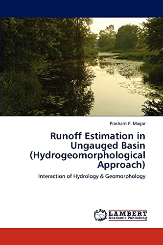 9783659184673: Runoff Estimation in Ungauged Basin (Hydrogeomorphological Approach): Interaction of Hydrology & Geomorphology
