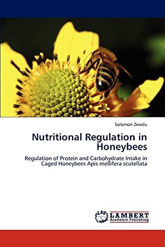 Nutritional Regulation in Honeybees: Solomon Zewdu