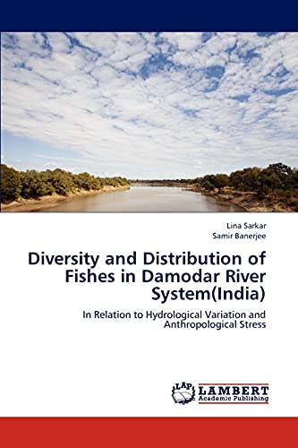 Diversity and Distribution of Fishes in Damodar River System(india): Lina Sarkar